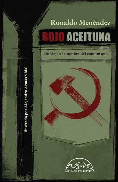 Rojo aceituna. Un viaje a la sombra del comunismo