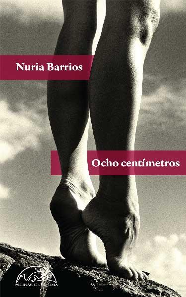 Ocho centímetros, de Nuria Barrios