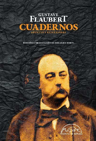 Cuadernos. Apuntes y reflexiones, de Gustave Flaubert