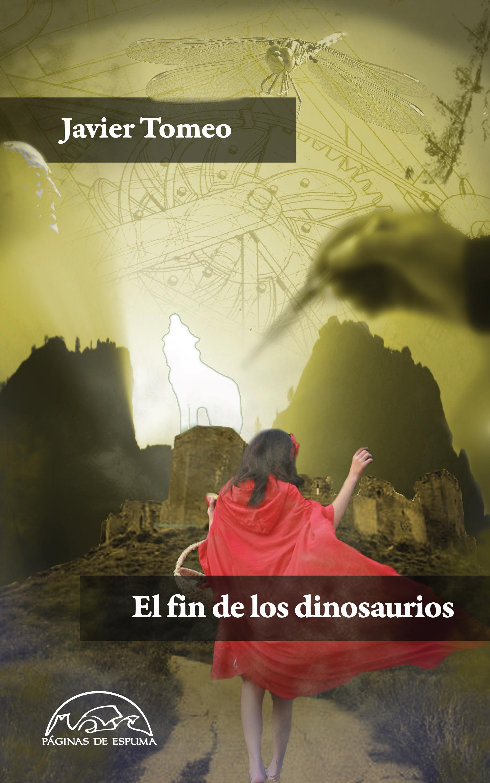 El fin de los dinosaurios, de Javier Tomeo - Editorial Páginas de Espuma